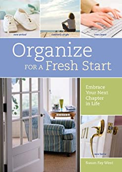 Organize for a Fresh Start: Embrace Your Next Chapter in Life by [West, Susan Fay]