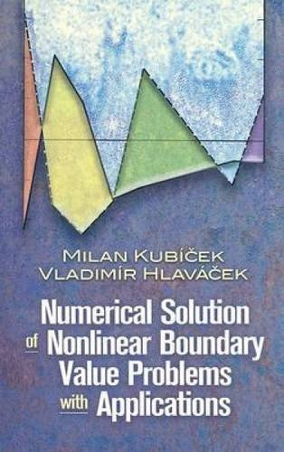 Numerical Solution of Nonlinear Boundary Value Problems with Applications (Dover Books on Engineering)