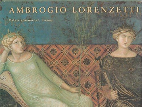AMBROGRIO LORENZETTI. Le palais communal, Sienne par Randolph Starn