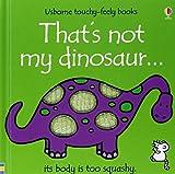 That's Not My Dinosaur (Usborne Touchy-Feely Books) by Fiona Watt (2002-02-22)