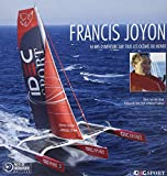 Francis Joyon - 16 ans de records sur tous les océans du monde
