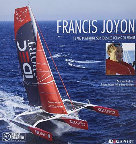 Francis Joyon : 16 ans de records sur tous les océans du monde