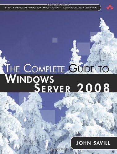 The Complete Guide to Windows Server 2008 1st edition by Savill, John (2008) Hardcover
