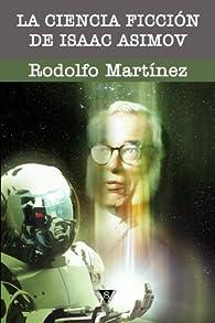 La ciencia ficción de Isaac Asimov par Rodolfo Martínez