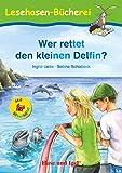 Wer rettet den kleinen Delfin? / Silbenhilfe: Schulausgabe (Lesen lernen mit der Silbenhilfe)