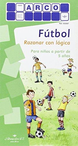 Mini-Arco Futbol - Razonar Con Logica por Aa.Vv.