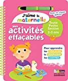 J'aime la maternelle - Mes activités effaçables - Toute petite section - Dès 2 ans