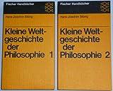 Fischer Handbücher: Kleine Weltgeschichte der Philosophie in zwei Bänden. Band 1 und 2