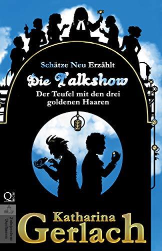 Die Talkshow: Der Teufel mit den drei goldenen Haaren (Schätze Neu Erzählt 11)