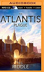 The Atlantis Plague (The Origin Mystery) by A. G. Riddle (2015-06-30)