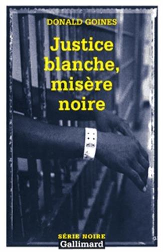 Justice Blanche Misere Noi (Serie Noire 2) par Donald Goines Jr.