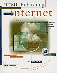 Html Publishing on the Internet for Windows: Create Great-Looking Documents Online :Home Pages, Newletters, Catalog, Ads & Forums by Brent D. Heslop (1995-05-04)