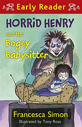 Horrid Henry and the Bogey Babysitter: Book 24 (Horrid Henry Early Reader)