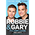 Robbie and Gary: It's Complicated - The Unauthorised Biography