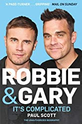 Robbie and Gary: It's Complicated - The Unauthorised Biography (English Edition)