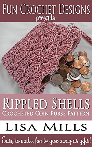 Rippled Shells Crocheted Coin Purse Pattern: Easy to make, fun to give away as gifts! (Fun Crochet Designs Crocheted Purse Collection Book 10) (English ()