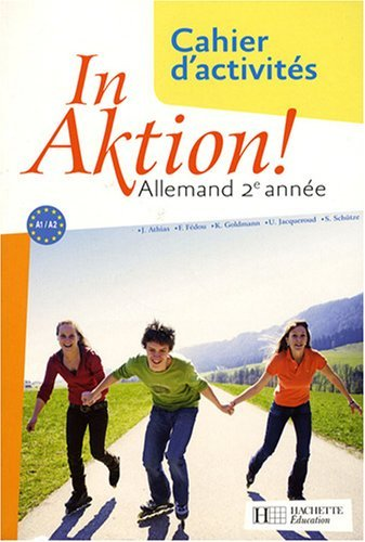 Allemand 2e anne In Aktion! : Cahier d'activits by Jacques Athias (2008-06-04)