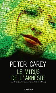 Le Virus de l'amnésie par Peter Carey