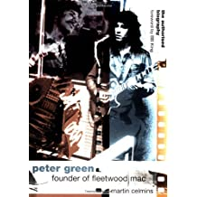 """Peter Green Founder of Fleetwood Mac: The Authorized Biography: Founder of """"Fleetwood Mac"""" - The Authorised Biography (Sanctuary Music Library)"""