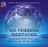 Blau. Die Friedens-Meditation. CD: Erlebnismeditation in eine innere friedvolle Welt der Farbe Blau