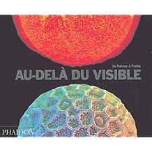 Au-delà du visible  (Ancien prix éditeur  : 29,95 euros)