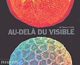 Au-delà du visible  (Ancien prix éditeur  : 29,95 euros)...