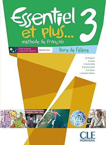 Essentiel et plus. 3 Niveau A2 : Livre de l'élève (1CD audio) por Michèle Butzbach