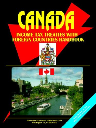 Canada Income Tax Treaties with Foreign Countries Handbook (World Business Library)