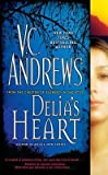 [Delia's Heart] (By: V C Andrews) [published: January, 2009]