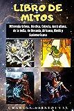 LIBRO DE MITOS: Mitología Griega, Nórdica, Egipcia,  Australiana, de la India, de Oceanía, Africana, Hindú y Sudamericana