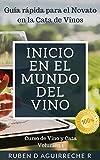 Inicio en el mundo del Vino: Guía rápida para el Novato en la Cata de...