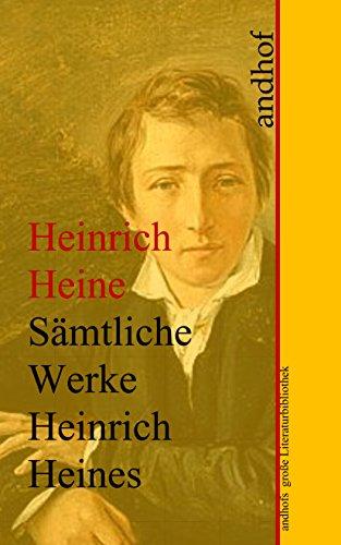 Heinrich Heine: Sämtliche Werke: Anhofs große Literaturbibliothek