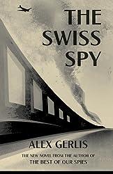 The Swiss Spy by Alex Gerlis (2015-05-31)