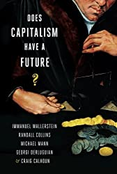 Does Capitalism Have a Future? by Immanuel Wallerstein (2013-11-18)