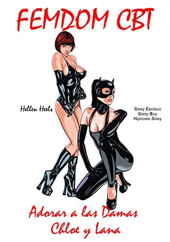 Femdom CBT: Adorar a las Damas Chloe y Lana - [Sissy Esclavo - Sissy Boy - Hipnosis Sissy] por Hellen Heels