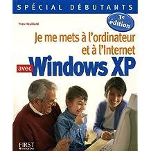 Je me mets à l'ordinateur et à l'Internet avec Windows XP