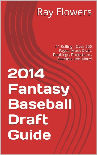 2014 Fantasy Baseball Draft Guide: #1 Selling - Over 200 Pages, Mock Draft, Rankings, Projections, Sleepers and More! (English Edition) Baseball-stein