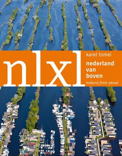 Nlxl: Nederland Van Boven / Holland from Above