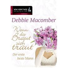 Der erste beste Mann: Wenn die Braut sich traut (New York Times Bestseller Autoren: Romance)