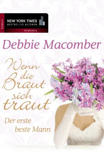 Der erste beste Mann: Wenn die Braut sich traut (New York Times Bestseller Autoren: Romance) (German Edition)