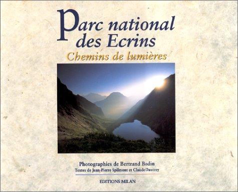 Parc national des Ecrins : Chemins de lumières par Bertrand Bodin