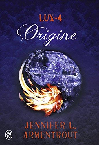 Lux (Tome 4) - Origine par Jennifer L. Armentrout