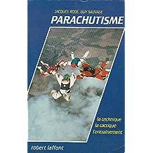 Parachutisme -la technique la tactique l'entrainement