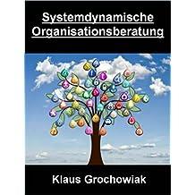 """Systemdynamische Organisationsberatung: """"Die Kenntnis der blinden Flecke löst Störungen und entfaltet neue Energien """""""