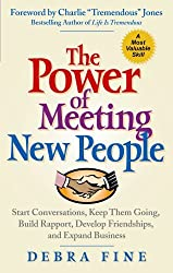 The Power of Meeting New People: Start Conversations, Keep Them Going, Build Rapport, Develop Friendships, and Expand Business by Debra Fine (2005-12-01)