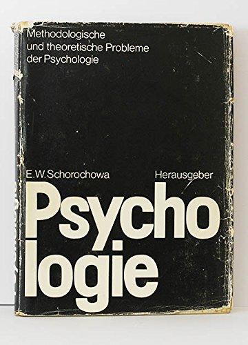 Psychologie. Methodologische und theoretische Probleme der Psychologie