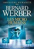 Les Micro-humains: Troisième humanité - tome 2
