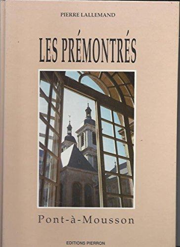 Les Prémontrés. Pont-à-Mousson par Pierre Lallemand