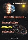 NIBIRU gesucht - Raumstation HIMMEL gefunden: Uralte Keilschrifttafeln offenbaren verwirrende Erkenntnisse über die Entstehung unserer Zivilisation - Dr. Hermann Burgard