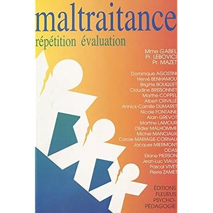 Maltraitance : répétition-évaluation (Psycho-Pédagogie)